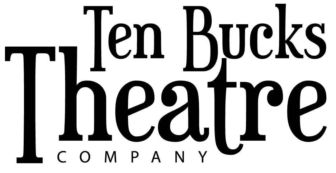 Ten Bucks Theatre Company